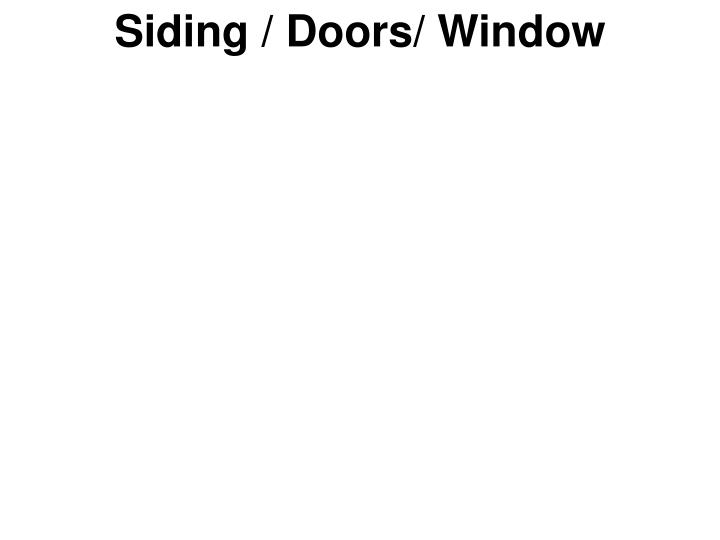 Siding / Doors/ Window
