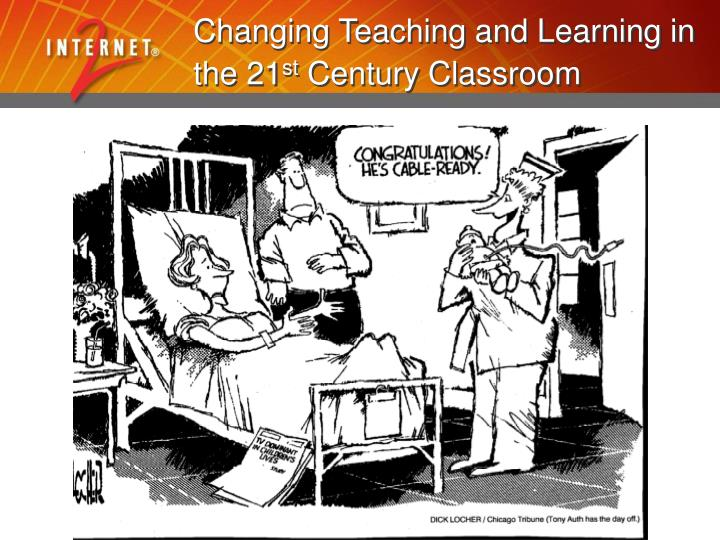 Changing Teaching and Learning in the 21
