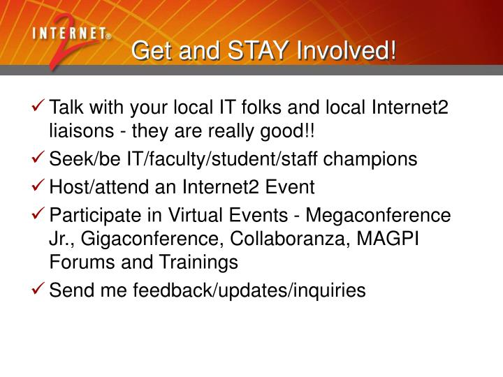 Get and STAY Involved!