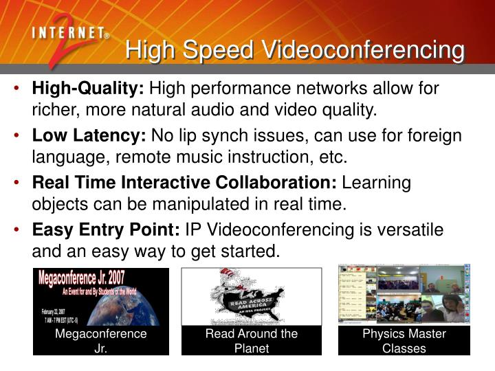 High Speed Videoconferencing