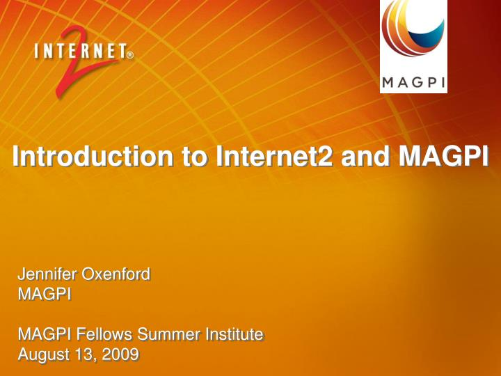 Introduction to internet2 and magpi