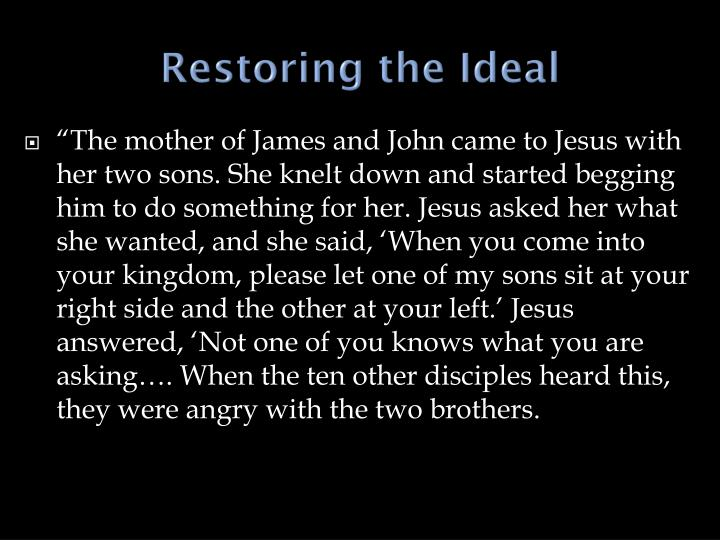 Restoring the Ideal