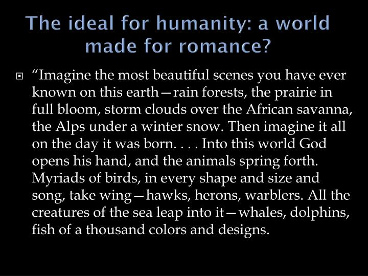 The ideal for humanity: a world made for romance?