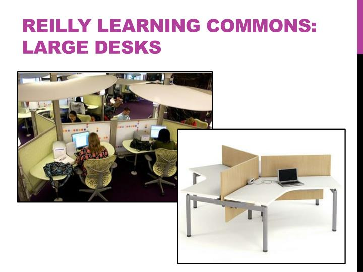 Reilly Learning commons: Large desks