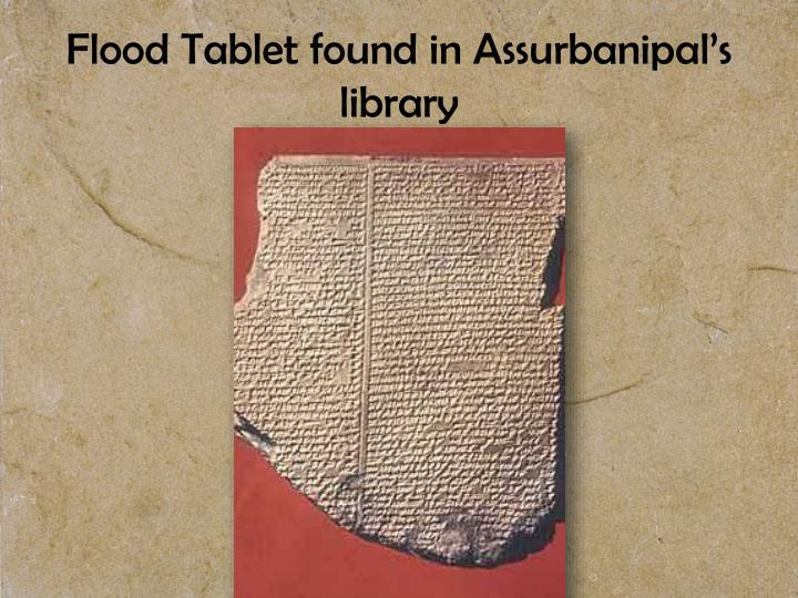 Flood Tablet found in Assurbanipal's library