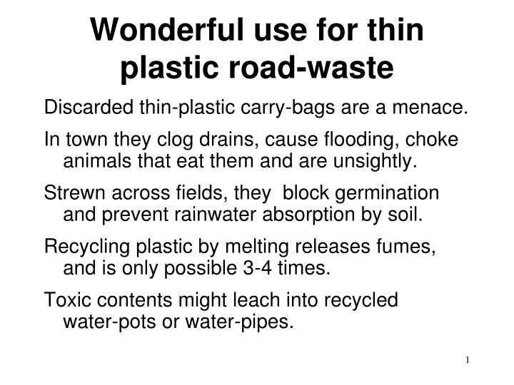 Wonderful use for thin plastic road waste