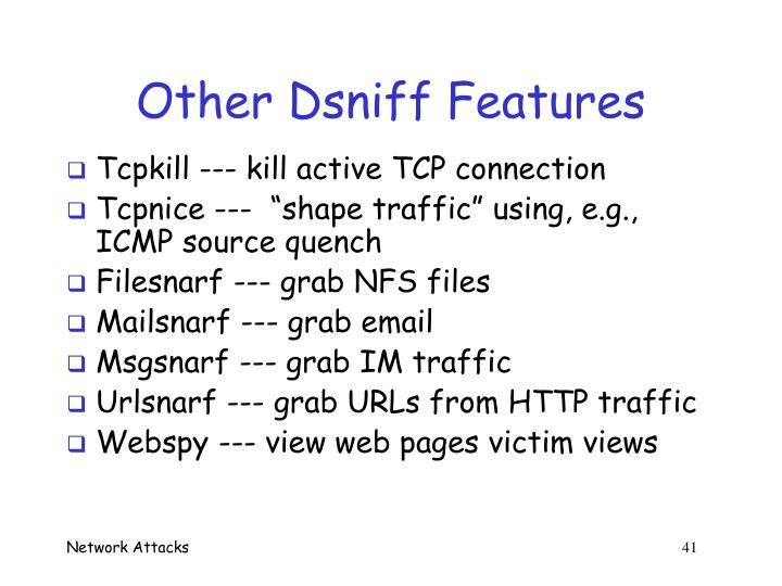 Other Dsniff Features