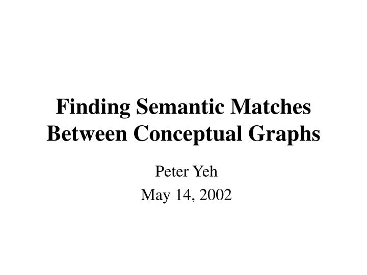 finding semantic matches between conceptual graphs n.