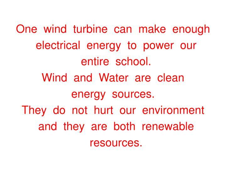 One  wind  turbine  can  make  enough