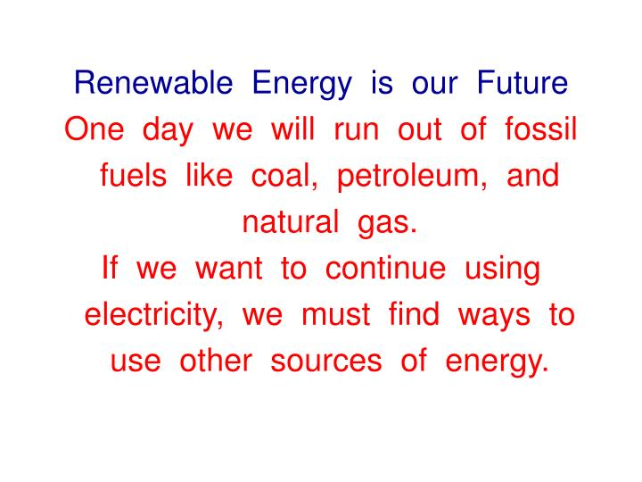 Renewable  Energy  is  our  Future