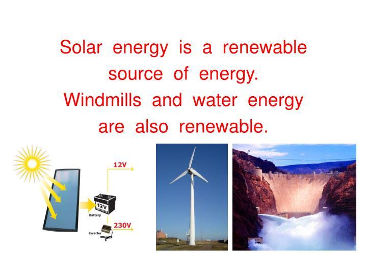 Solar  energy  is  a  renewable