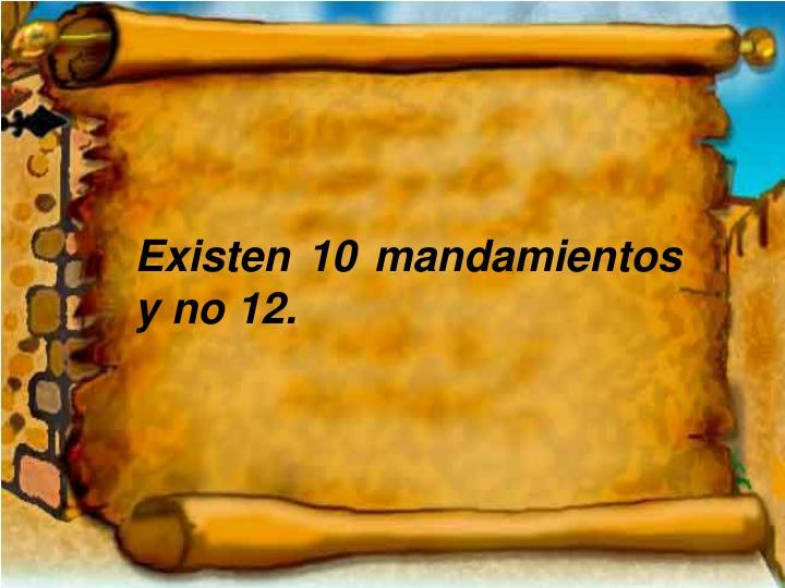 Existen 10 mandamientos y no 12.