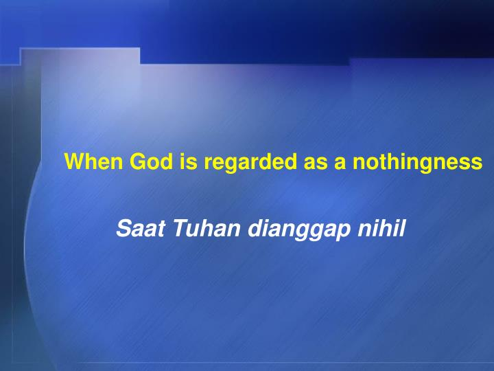 When God is regarded as a nothingness