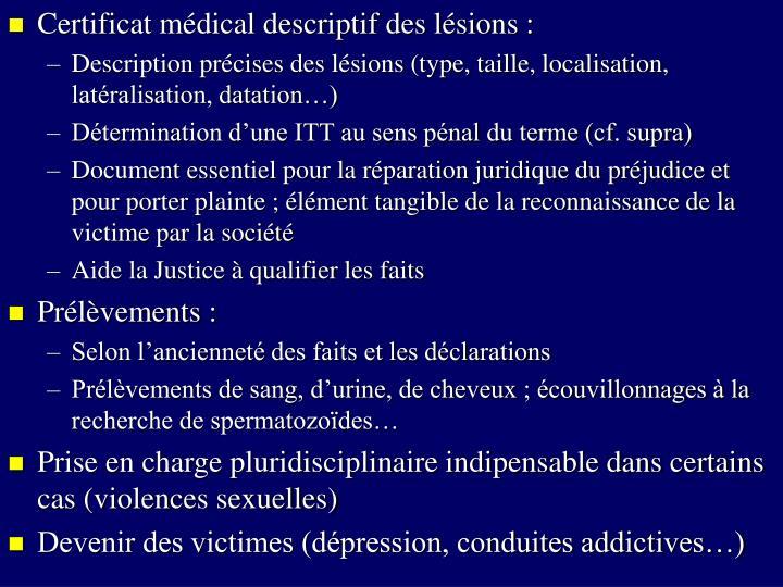 Certificat médical descriptif des lésions :