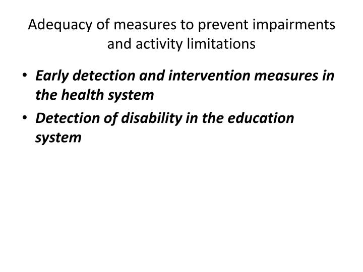 Adequacy of measures to prevent impairments and activity limitations