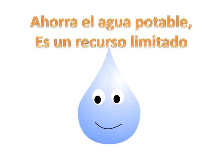 Ahorra el agua potable,
