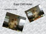 east cliff hotel