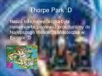 thorpe park d