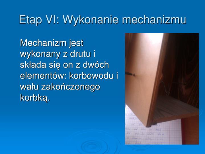 Etap VI: Wykonanie mechanizmu