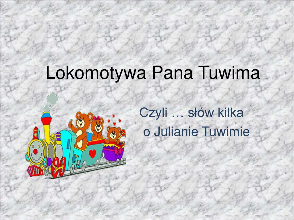 Ppt Lokomotywa Pana Tuwima Powerpoint Presentation Free