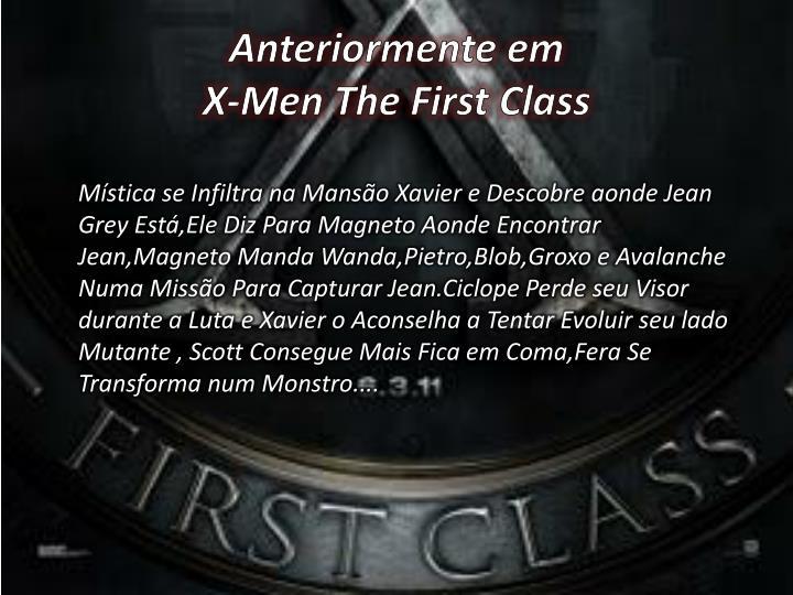 Anteriormente em x men the first class