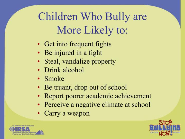 Children Who Bully are