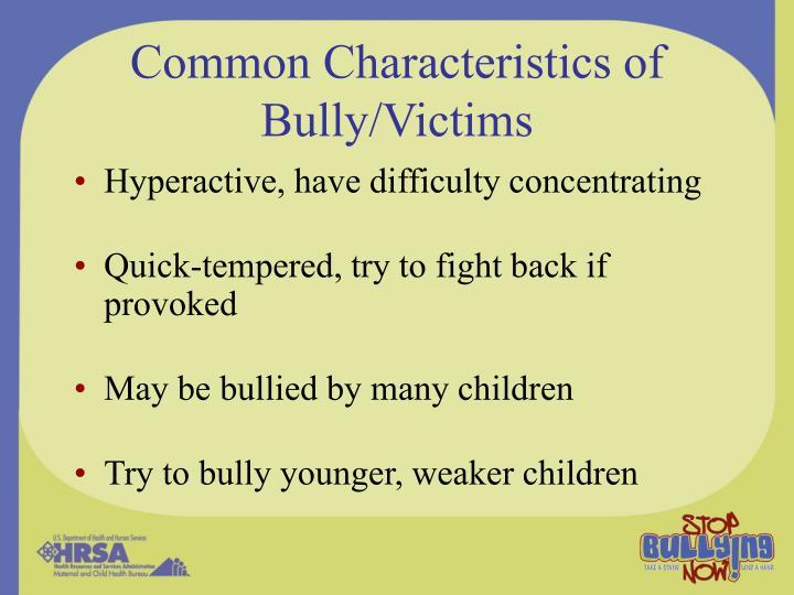 Common Characteristics of Bully/Victims