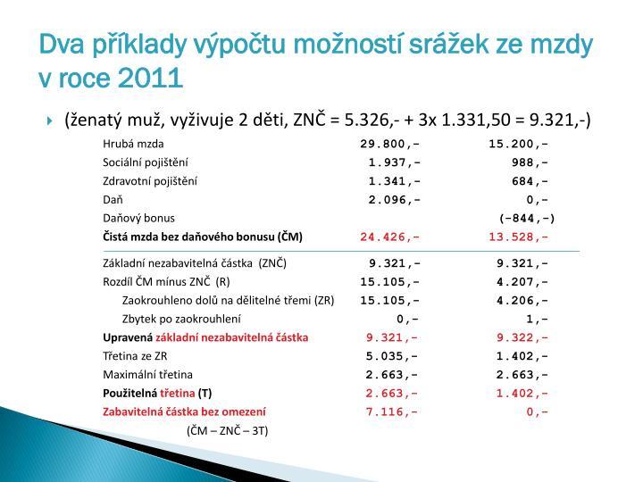 Dva příklady výpočtu možností srážek ze mzdy v roce 2011