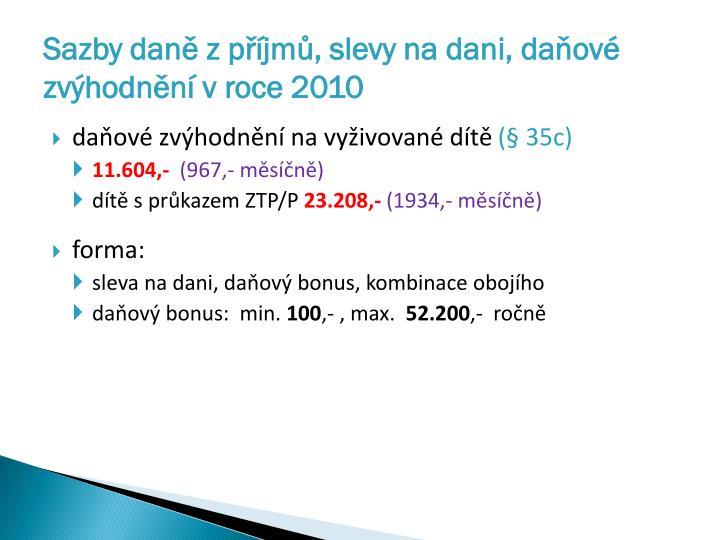 Sazby dan z p jm slevy na dani da ov zv hodn n v roce 20101