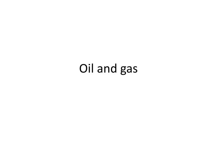 oil and gas n.