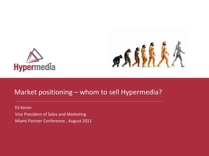 market positioning whom to sell hypermedia n.