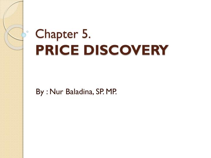 Chapter 5 price discovery
