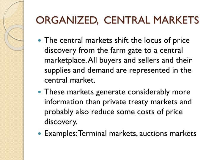 ORGANIZED,  CENTRAL MARKETS