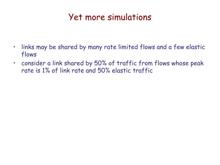 Yet more simulations