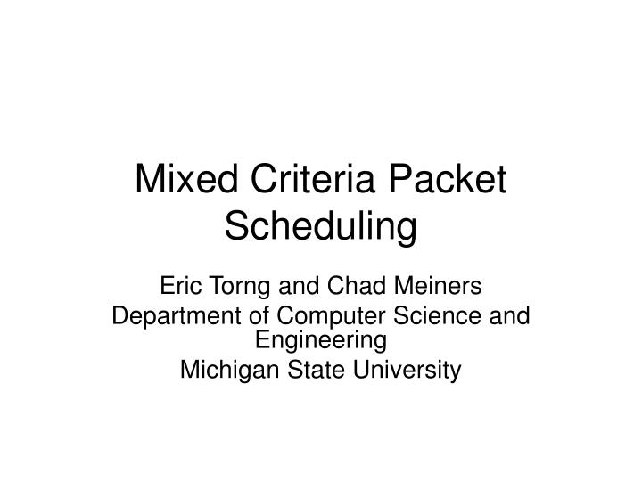 Mixed criteria packet scheduling