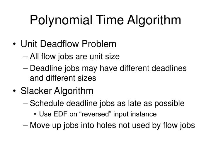 Polynomial Time Algorithm