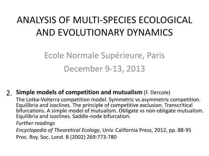 Analysis of multi species ecological and evolutionary dynamics