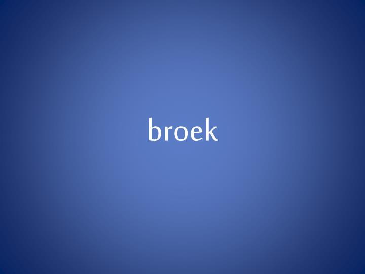 broek