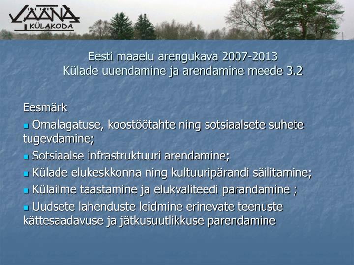 Eesti maaelu arengukava 2007 2013 k lade uuendamine ja arendamine meede 3 2