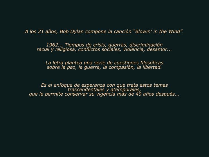 """A los 21 años, Bob Dylan compone la canción """"Blowin' in the Wind""""."""