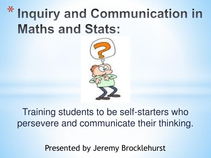 inquiry and communication in maths and stats n.