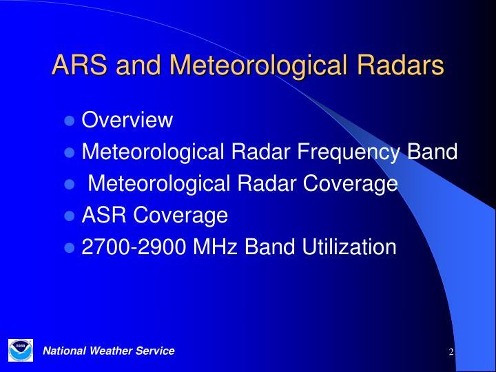 Ars and meteorological radars