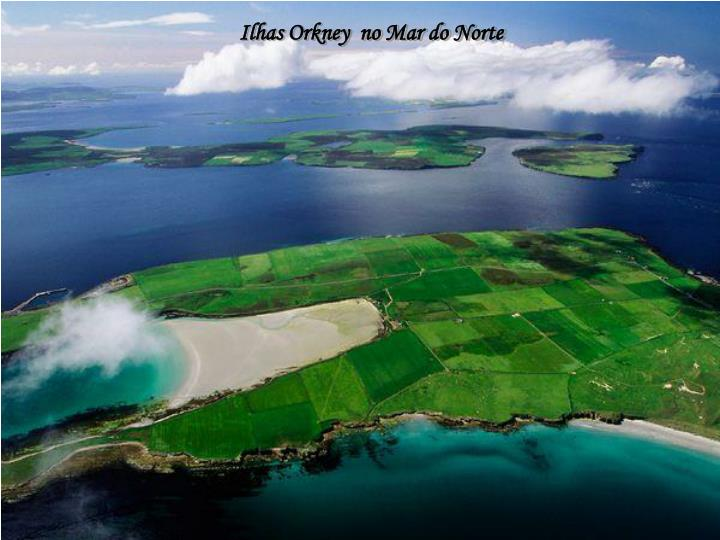 Ilhas Orkney  no Mar do Norte