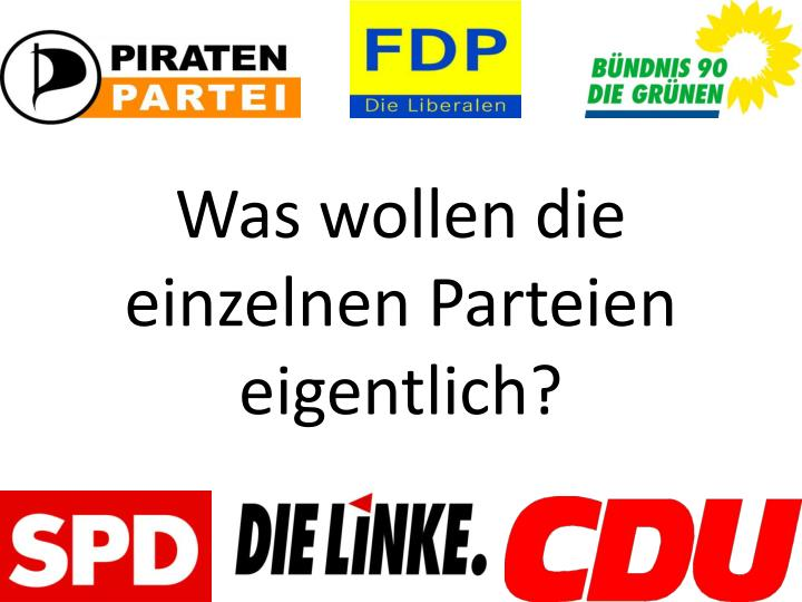 Was wollen die einzelnen Parteien eigentlich?