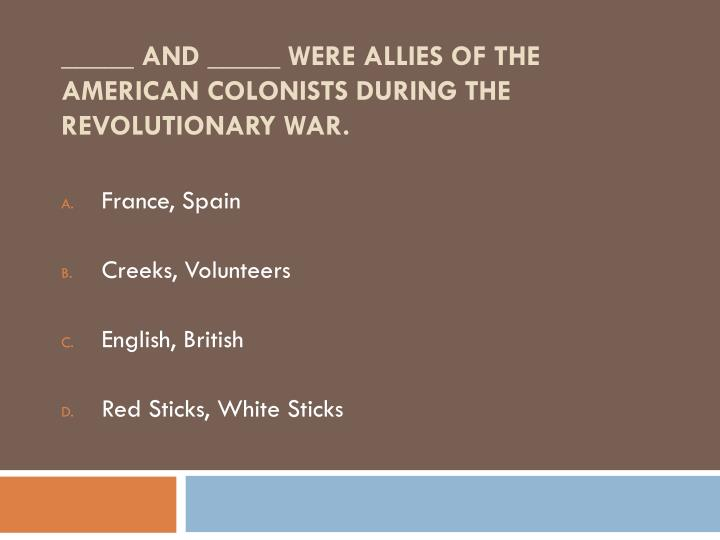 and were allies of the american colonists during the revolutionary war n.