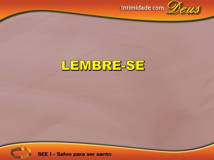 LEMBRE-SE