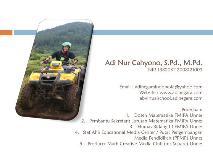 Adi Nur Cahyono, S.Pd., M.Pd.