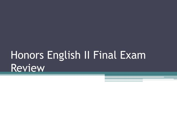 honors english ii final exam review n.