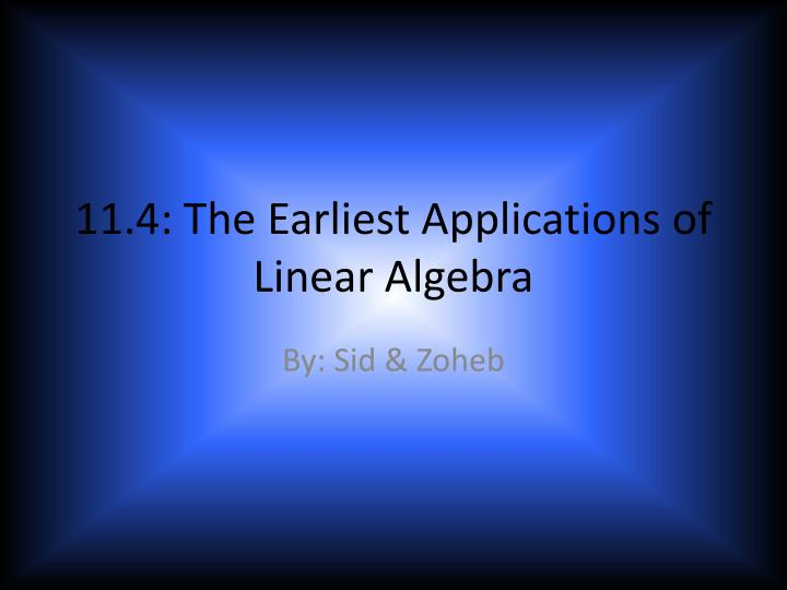 11 4 the earliest applications of linear algebra n.