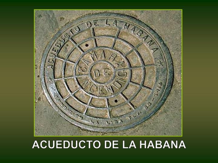 ACUEDUCTO DE LA HABANA